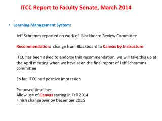 Learning Management System: Jeff Schramm reported on work of  Blackboard Review Committee
