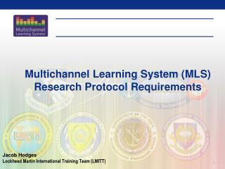Multichannel Learning System (MLS) Research Protocol Requirements