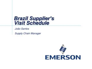 Brazil Supplier's  Visit Schedule
