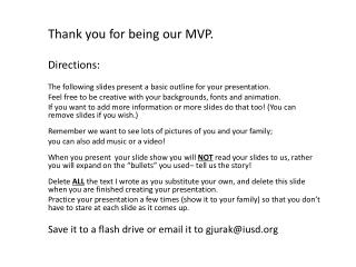 Thank you for being our MVP.   Directions: