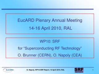 EucARD  Plenary Annual Meeting  14-16 April 2010, RAL