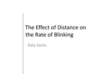 The  Effect of Distance on the Rate of Blinking
