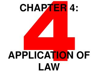 CHAPTER 4: APPLICATION OF LAW