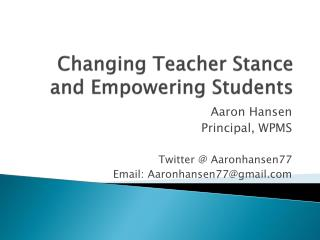 Changing Teacher Stance and Empowering Students
