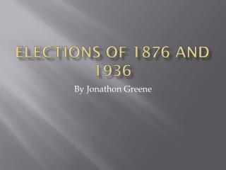 Elections of 1876 and 1936