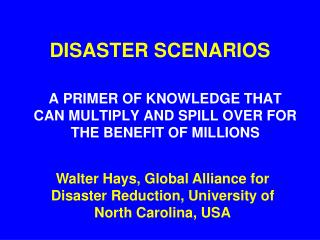 DISASTER SCENARIOS