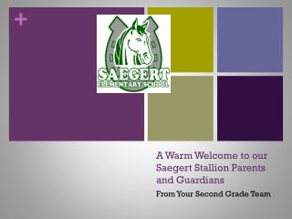 A Warm Welcome to our Saegert Stallion Parents and Guardians