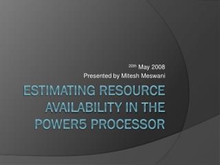 Estimating resource availability in the power5 processor