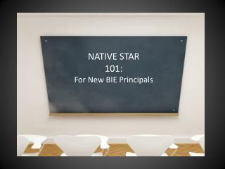 NATIVE STAR  101:  For New BIE Principals
