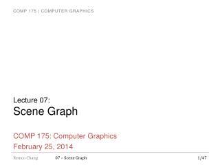Lecture  07 : Scene Graph