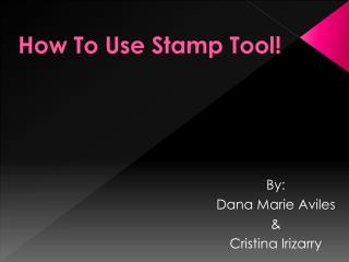 How To Use Stamp Tool!