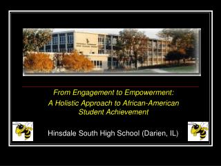 From Engagement to Empowerment:  A Holistic Approach to African-American Student Achievement
