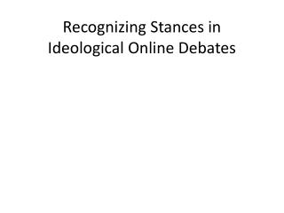 Recognizing Stances in Ideological Online Debates