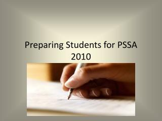 Preparing Students for PSSA 2010