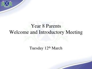 Year 8 Parents  Welcome and Introductory Meeting
