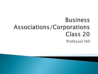 Business Associations/Corporations Class 20