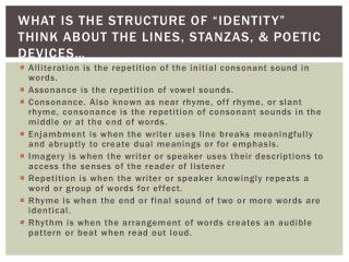 "What is the structure of ""identity"" think about the lines, stanzas, & poetic devices…"