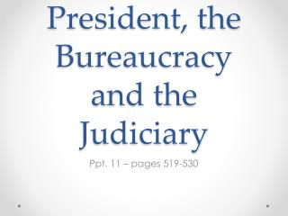 Unit 5: The President, the Bureaucracy and the Judiciary
