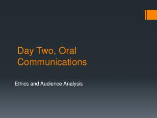 Day Two, Oral Communications