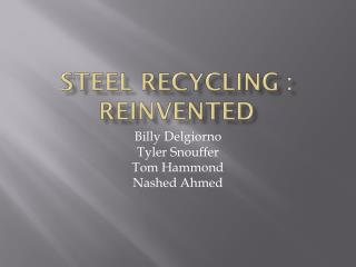 Steel Recycling : Reinvented