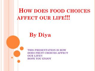 How  does  food choices  affect our life!!!