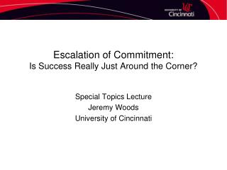 Escalation of Commitment: Is Success Really Just Around the Corner?