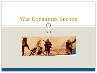 War Consumes Europe
