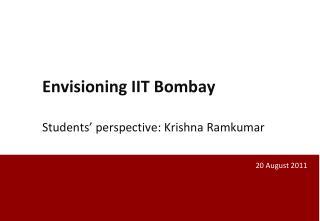 Envisioning IIT Bombay Students' perspective: Krishna  Ramkumar