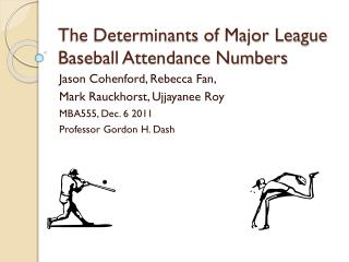The Determinants of Major League Baseball Attendance Numbers