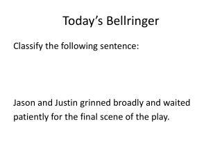 Today's  Bellringer