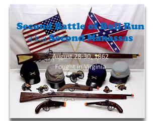 Second Battle of Bull Run  a.k.a Second  M anassas