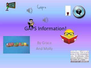 GAPS Information!