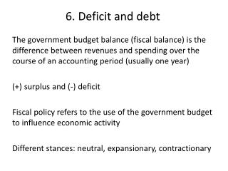 6 . Deficit and  debt