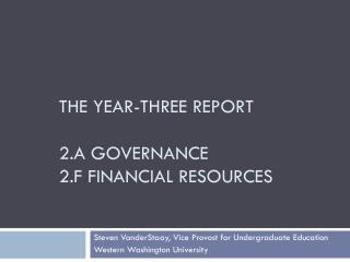 The Year-Three Report 2.A Governance 2.F Financial Resources