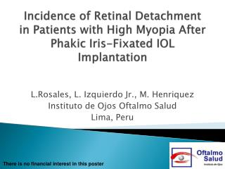 Incidence of Retinal Detachment in Patients with High Myopia After Phakic Iris-Fixated IOL Implantation