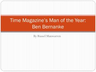 Time Magazine's Man of the Year: Ben Bernanke