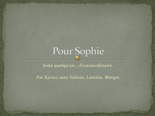 Pour Sophie 2