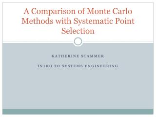 A Comparison of Monte Carlo Methods with Systematic Point Selection