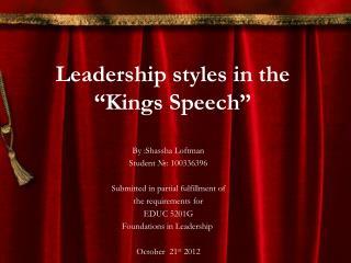 "Leadership styles  in the ""Kings Speech"""