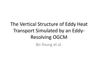 The Vertical Structure of Eddy Heat Transport Simulated by an Eddy-Resolving OGCM