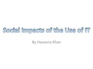 By Haseena Khan