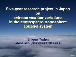 Shigeo  Yoden (Kyoto  Univ.,  yoden@kugi.kyoto-u.ac.jp )