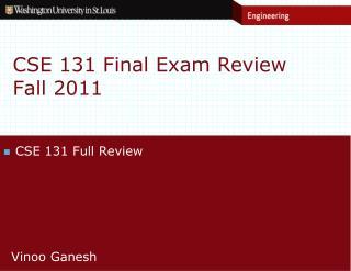 CSE 131 Final Exam Review Fall 2011
