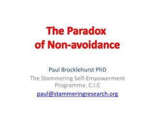 Paul Brocklehurst PhD The Stammering Self-Empowerment Programme. C.I.C paul@stammeringresearch