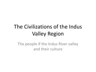 The Civilizations of the Indus Valley Region