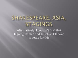 Shakespeare, Asia,  Stagings