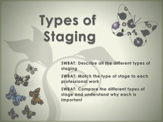 Types of Staging