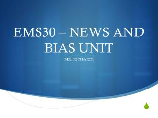 EMS30 – NEWS AND BIAS UNIT