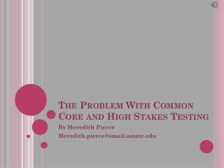 The Problem With Common Core and High Stakes Testing