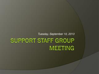 Support Staff Group Meeting